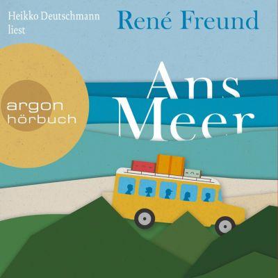 Ans Meer (Ungekürzte Lesung), René Freund