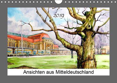 Ansichten aus Mitteldeutschland (Wandkalender 2019 DIN A4 quer), Burkhard Posanski