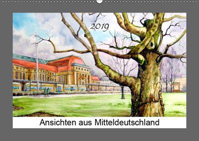Ansichten aus Mitteldeutschland (Wandkalender 2019 DIN A2 quer), Burkhard Posanski