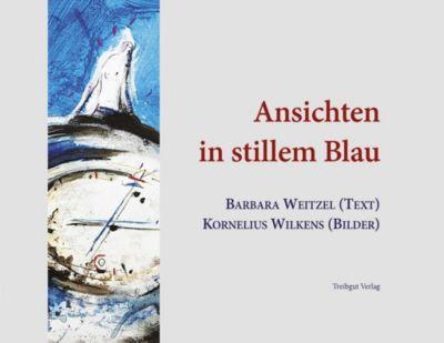 Ansichten in stillem Blau - Barbara Weitzel |