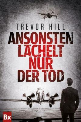 Ansonsten lächelt nur der Tod, Trevor Hill