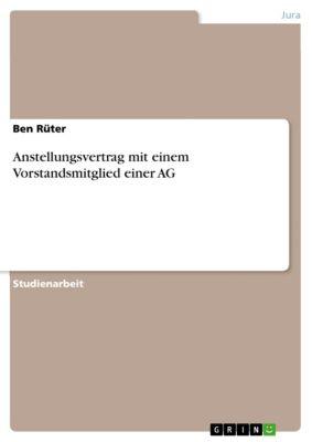 Anstellungsvertrag mit einem Vorstandsmitglied einer AG, Ben Rüter