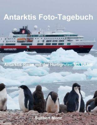 Antarktis Foto-Tagebuch, Suitbert Monz