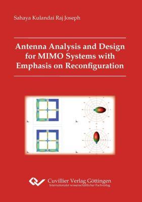 Antenna Analysis and Design for MIMO Systems with Emphasis on Reconfiguration, Sahaya Kulandai Raj Joseph