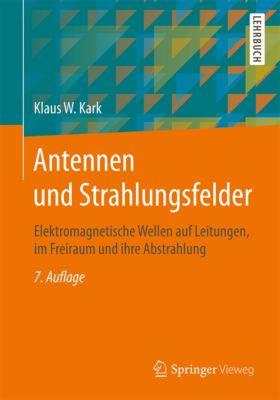 Antennen und Strahlungsfelder, Klaus W. Kark