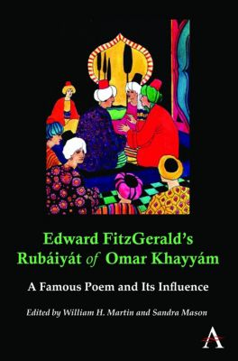 Anthem Nineteenth-Century Series: Edward FitzGeralds Rubáiyát of Omar Khayyám