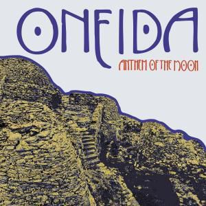 Anthem Of The Moon, Oneida