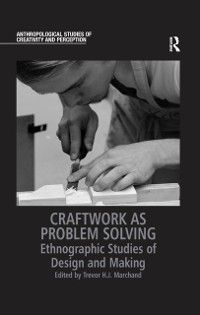 Anthropological Studies of Creativity and Perception: Craftwork as Problem Solving