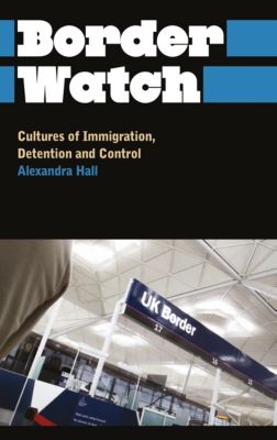 Anthropology, Culture and Society: Border Watch, Alexandra Hall