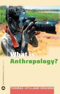 Anthropology, Culture and Society: What is Anthropology?, Thomas Hylland Eriksen