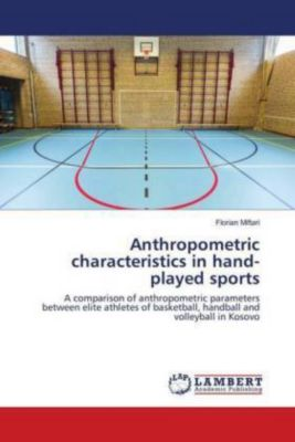 Anthropometric characteristics in hand-played sports, Florian Miftari
