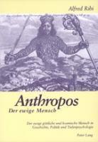 Anthropos - Der ewige Mensch, Alfred Ribi