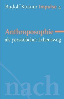 Anthroposophie als persönlicher Lebensweg - Rudolf Steiner pdf epub