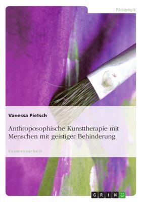 Anthroposophische Kunsttherapie mit Menschen mit geistiger Behinderung, Vanessa Pietsch