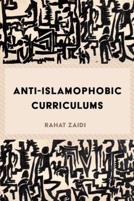 Anti-Islamophobic Curriculums, Rahat Zaidi