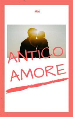 Antico Amore, Mm
