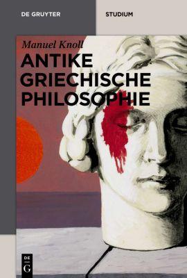 Antike griechische Philosophie, Manuel Knoll