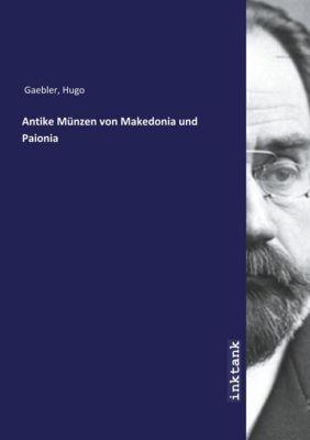Antike Münzen von Makedonia und Paionia - Hugo Gaebler pdf epub
