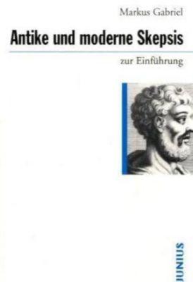 Antike und moderne Skepsis zur Einführung, Markus Gabriel