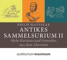 Antikes Sammelsurium, 1 Audio-CD, Philip Matyszak