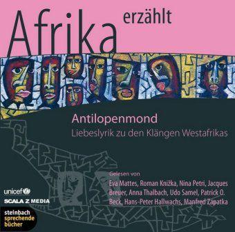Antilopenmond, 1 Audio-CDs, Eva Mattes, Roman Knizka, Nina Petri, Walter Kreye