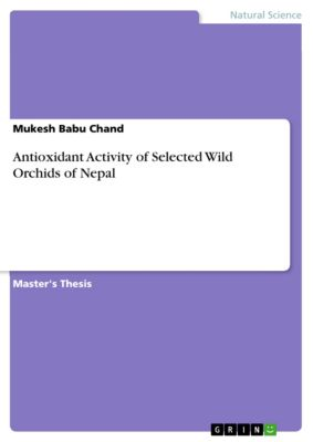 Antioxidant Activity of Selected Wild Orchids of Nepal, Mukesh Babu Chand