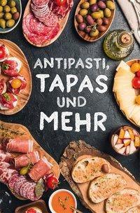Antipasti, Tapas und mehr - Ute Scheffler |