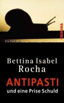 Antipasti und eine Prise Schuld, Bettina I. Rocha