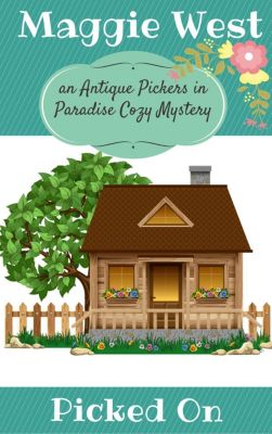 Antique Pickers in Paradise Cozy Mystery Series: Picked On (Antique Pickers in Paradise Cozy Mystery Series, #3), Maggie West