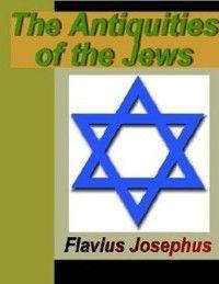 Antiquities of the Jews, Flavius Josephus