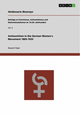 Antisemitism in the German Women's Movement 1865-1933, Heidemarie Wawrzyn