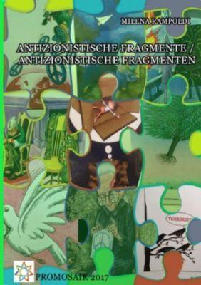 Antizionistische Fragmente / Antizionistische Fragmenten - Milena Rampoldi pdf epub