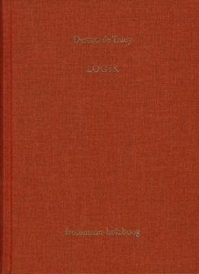 Antoine Louis Claude Destutt de Tracy: Grundzüge einer Ideenlehre / Band III: Logik, Antoine Louis Claude Destutt De Tracy