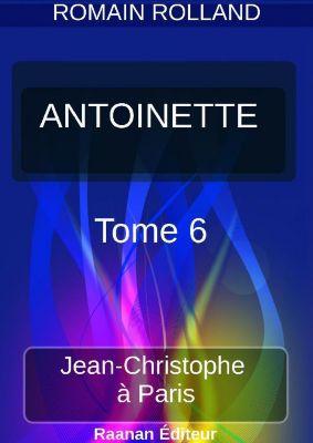 ANTOINETTE | 6 |, Romain Rolland