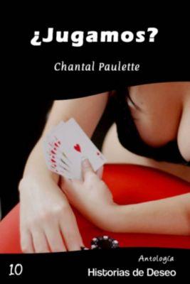 Antología Historias de Deseo: ¿Jugamos?, Chantal Paulette