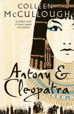 Antony & Cleopatra, Colleen McCullough