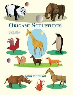 Antroll Publishing Company: Origami Sculptures, John Montroll