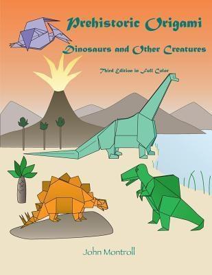 Antroll Publishing Company: Prehistoric Origami, John Montroll