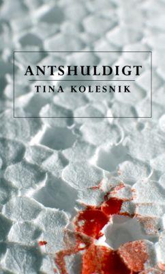 Antshuldigt, Tina Kolesnik