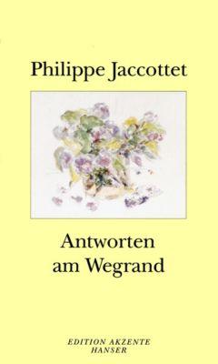 Antworten am Wegrand, Philippe Jaccottet