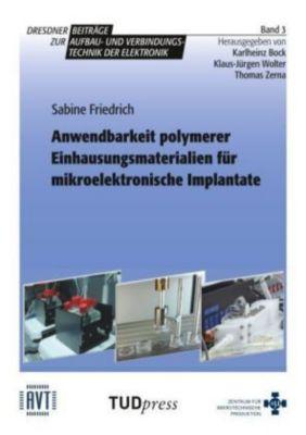 Anwendbarkeit polymerer Einhausungsmaterialien für mikroelektronische Implantate, Friedrich Sabine
