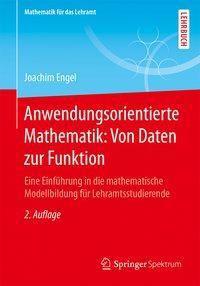 Anwendungsorientierte Mathematik: Von Daten zur Funktion, Joachim Engel