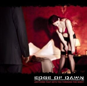 Anything That Gets You Through, Edge Of Dawn