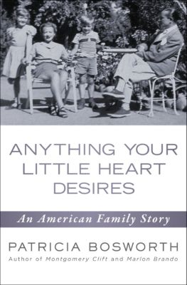Anything Your Little Heart Desires, Patricia Bosworth