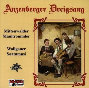 Anzenberger Dreigsang, Mittenwalder Maultrommler, Wallgauer Soatnmusi, Anzenberger Dreigsang, Mittenwalder Maultrommler