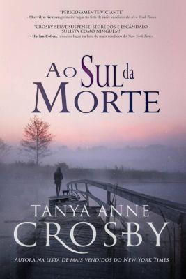 Ao Sul da Morte, Tanya Anne Crosby