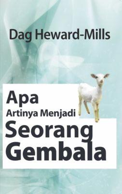 Apa Artinya Menjadi Seorang Gembala, Dag Heward-Mills