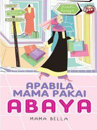 Apabila Mama Pakai Abaya, Mama Bella