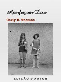 Aperfeiçoar Lisa, Carly D. Thomas
