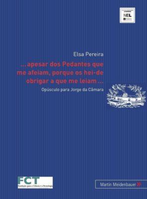 ...apesar dos Pedantes que me afeiam, porque os hei-de obrigar a que me leiam, Elsa Pereira